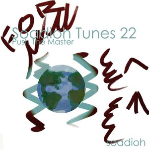 Soadioh Tunes 22: Push The Master
