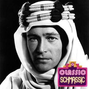 Lawrence of Arabia Schmawrence of Schmarabia