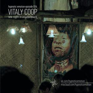 Vitaly Coop - Hypnotic Emotion Showcase (Episode 016)