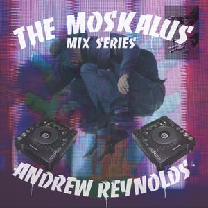 THE MOSKALUS MIX SERIES #25: Andrew Reynolds