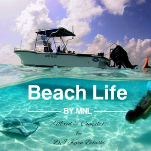 'Beach Life' by MNL - Mixed & Compiled by DJ Kevin Belushi