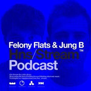 HNS Stream Show Off - Felony Flats & Jung B