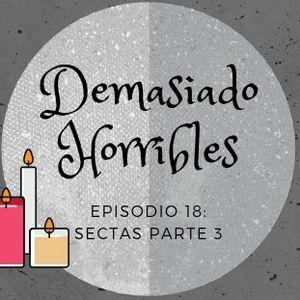 Demasiado Horribles - 018 - Sectas Parte 3