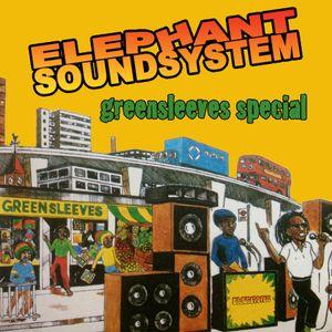 Elephant Sound - Greensleeves special (september 4th 2013 for Reggaespace.com)
