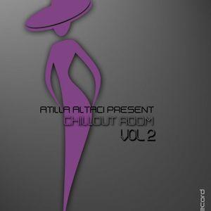 Atilla Altacı Present - Chill out Room Vol 2