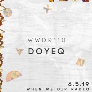 #110 Doyeq - When We Dip