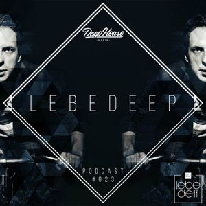 Dj Lebedeff - Lebedeep #023 (Podcast)