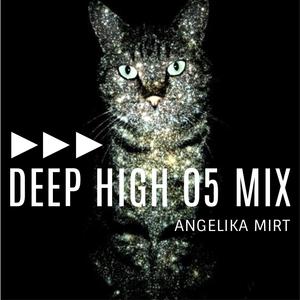 Angelika Mirt | Deep High 05 Mix