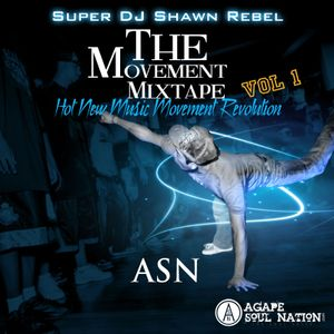 The Movment Mix Tape Vol I - Super DJ Shawn Rebel