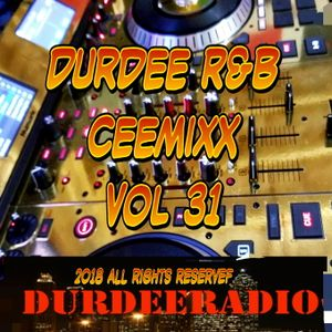Durdee R&B CeeMixx Vol 31