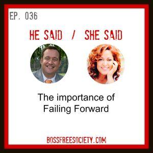 BFS 036: He Said She Said   The Importance of Failing Forward