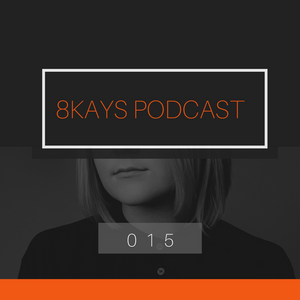8KAYS - PODCAST 015 @ Radio Intense