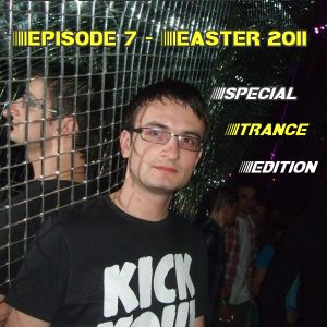 Episode 7 - Celebrate Easter with Trance