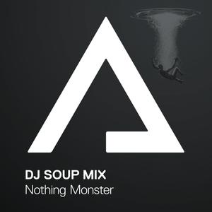 DJSoupMix – Nothing Monster