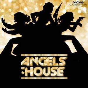 ANGELS OF HOUSE