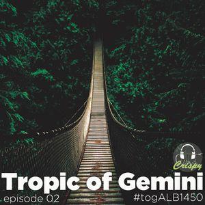 TROPIC OF GEMINI EPISODE 02