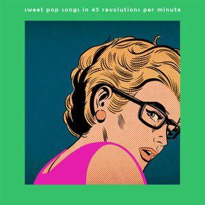 sweet pop songs in 45 revolutions per minute vol. 1 [aka dix6 # 341bis/342].