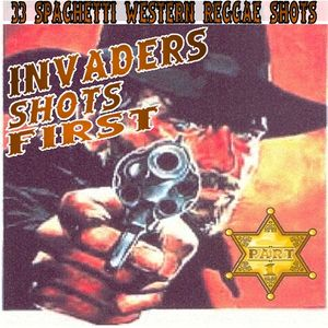 Invaders Shots First - Western Reggae