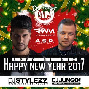 DJ STYLEZZ & DJ JUNGO - Happy New Year 2017, Papa!