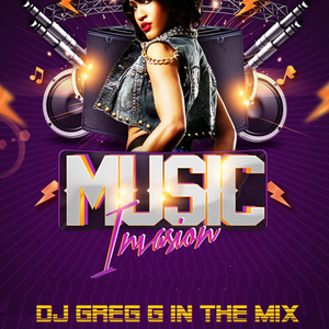 Music Invasion - DJ GREG G IN THE MIX - PODCAST 04-29-14