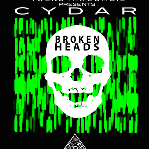 CYDAR presents: Broken Heads 001