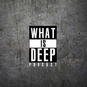 What Is Deep - Episode 34 Mike Era