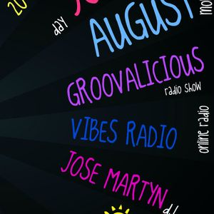 Jose Martyn pres. Groovalicious @ Vibes Radio Station  30 August  PART TWO