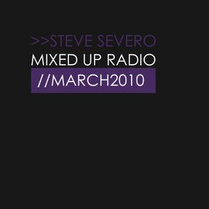 Steve Severo @ Mixed Up Radio March