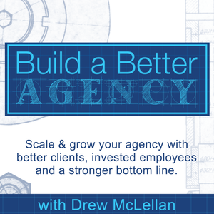 Episode 10: Establishing Life and Agency Goals for 2016, with Drew McLellan.