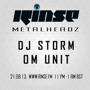 Dj Storm & Om Unit - The Metalheadz Show on Rinse FM 21.08.2013