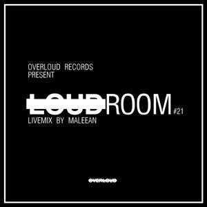 LOUDROOM #21 - Maleean (livemix)