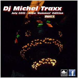 "Dj Michel Traxx - July 2012 - Ibiza ""Summer"" Edition"