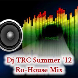 Dj TRC Summer 2012 Ro-House Mix