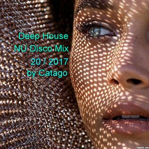 Deep House NU Disco Mix 20 / 2017 by Catago