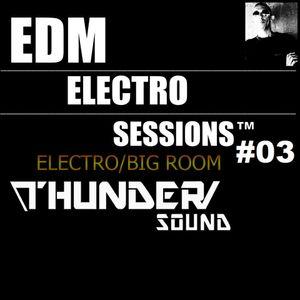EDM ELECTRO SESSIONS #03 (ThunderSound)