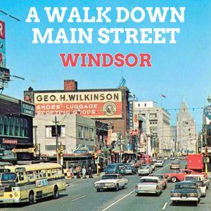 A Walk Down Main Street Windsor, ON