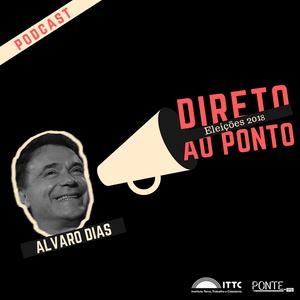 Direto ao Ponto Eleições 2018 - Álvaro Dias