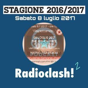 "RADIOCLASH!2 SABATO 08.07.2017 ""THE JOSHUA FREE - MUSIC IS MY RADAR/ GUEST SIMONE ZOCCHI"""