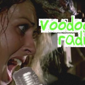 Ever Heard Of Voodoo Radio? **curse of the 3hr special**