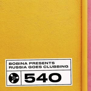 Bobina – Nr. 540 Russia Goes Clubbing (Rus)