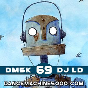 Dance Machine 5000 Podcast Episode 69: Industrial, EBM, Synthpop, Electro, Dance