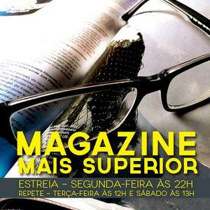 Magazine Mais Superior - Série 1 | Programa 30