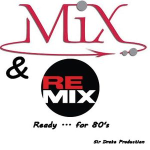 Mix & Remix 2 - Ready for 80's by Sir Drake
