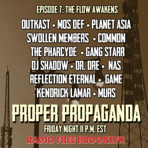"Proper Propaganda Ep. 7, ""The Flow Awakens"""