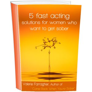 Ebook..5 Fast Acting Solutions For Women Who Want To Get Sober!