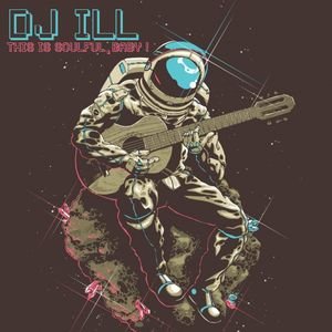 DJ ILL - This is soulful, baby ! mix