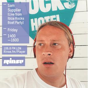 Rinse FM - B2B with Sam Supplier - Ibiza Rocks The Boat
