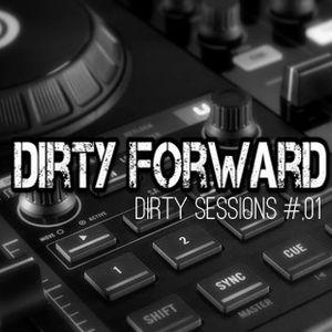 DirtyForward presents Dirty Sessions #01