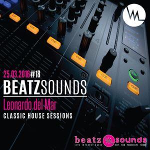 Beatz Sounds #18 - 25.03.2016 - 'Classic House Sessions' by Leonardo del Mar