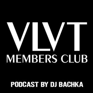 VLVT Podcast - DJ Bachka